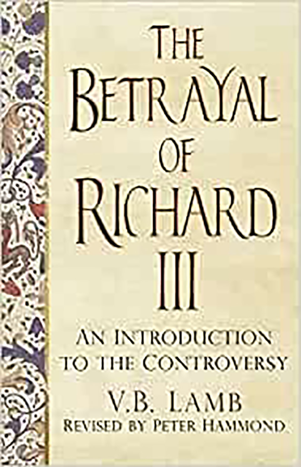 Front cover of a book: The Betrayal of Richard III by V.B. Lamb