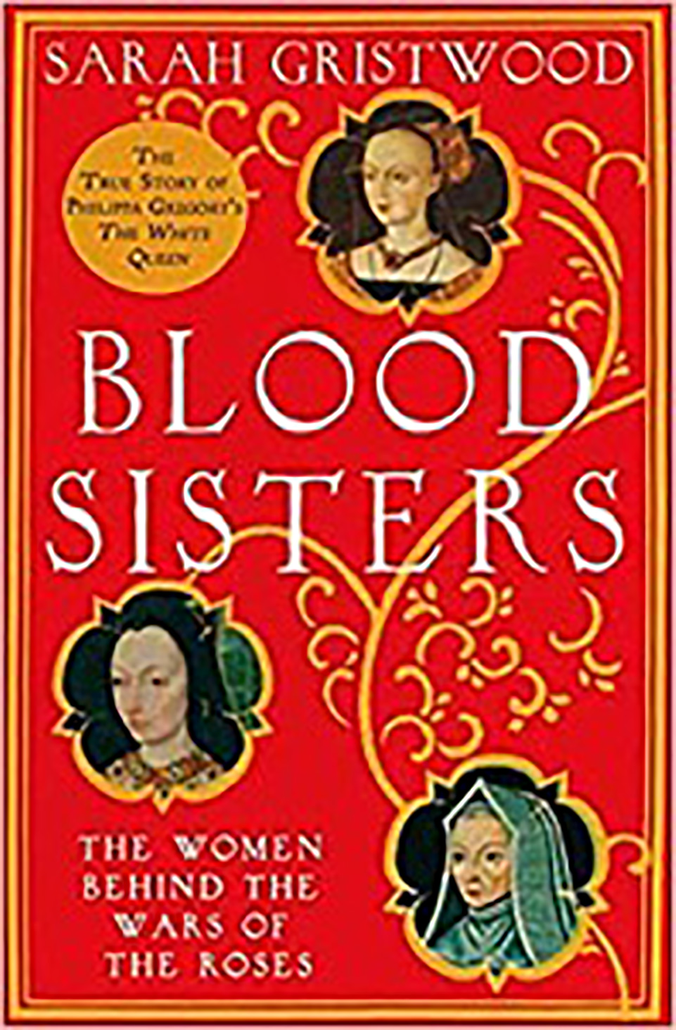 Front cover of a book: Blood Sisters by Sarah Gristwood