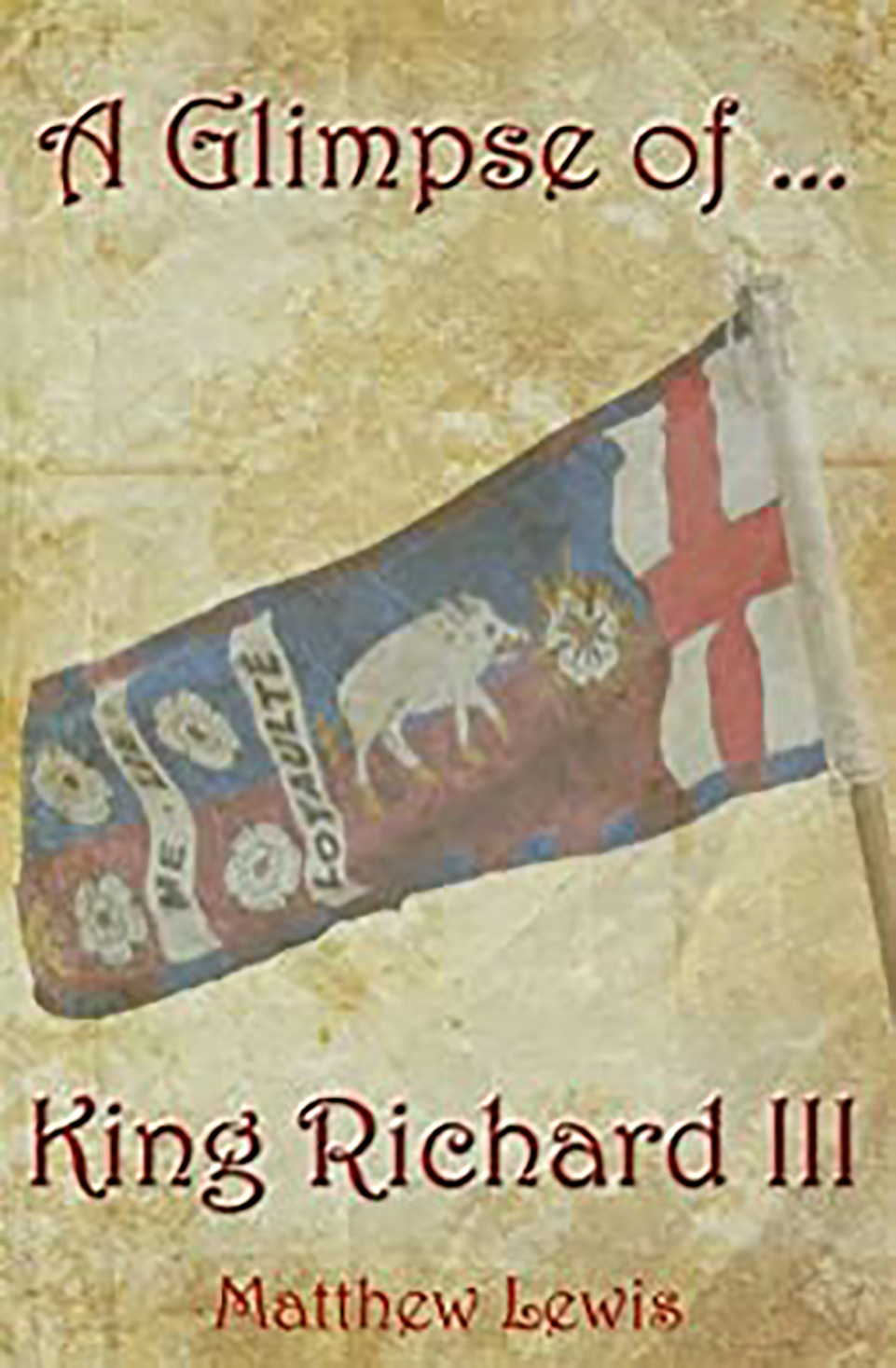 Front cover of a book: A Glimpse of King Richard III by Matthew Lewis