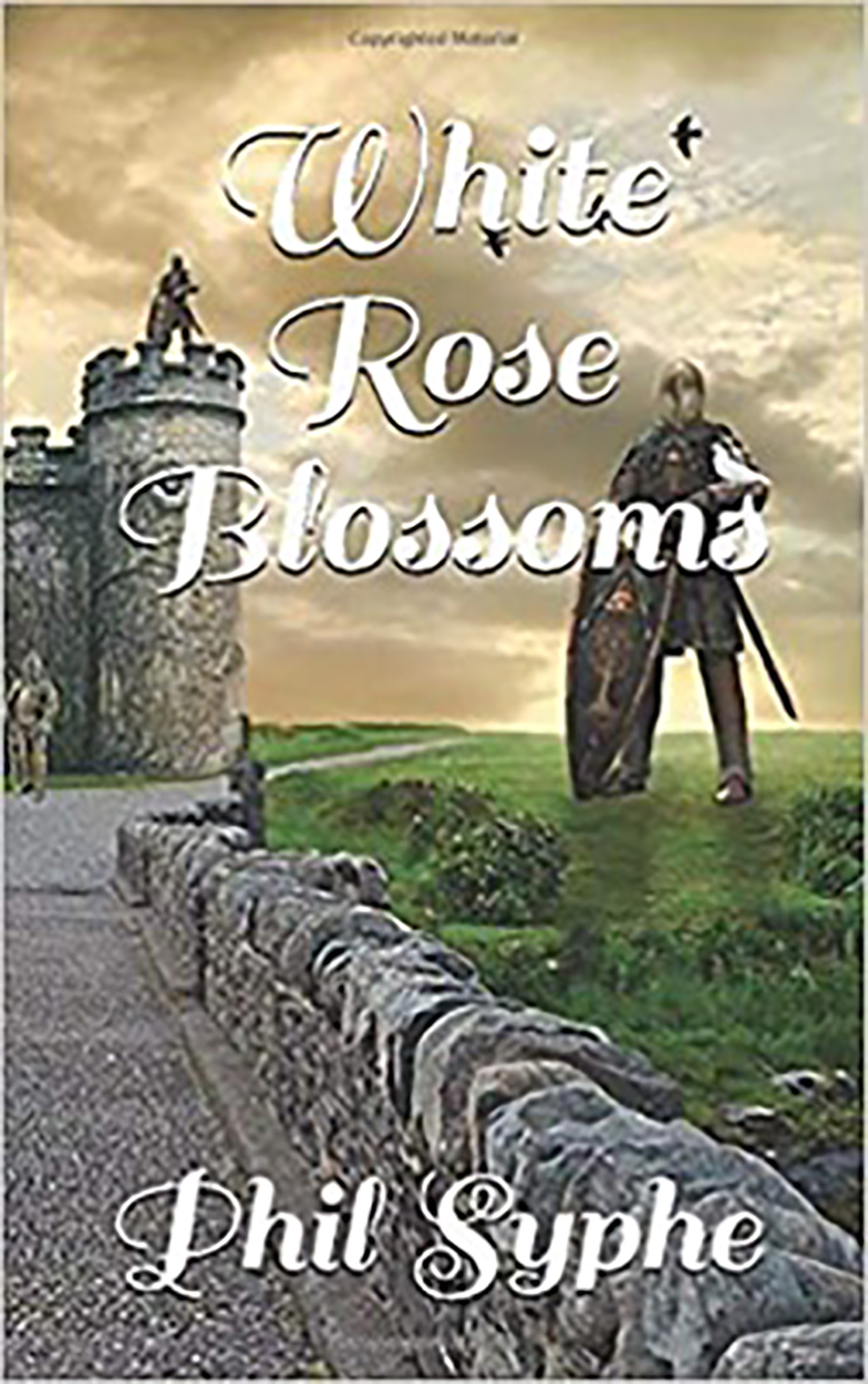 Front cover of a book: White Rose Blossoms by Phil Syphe