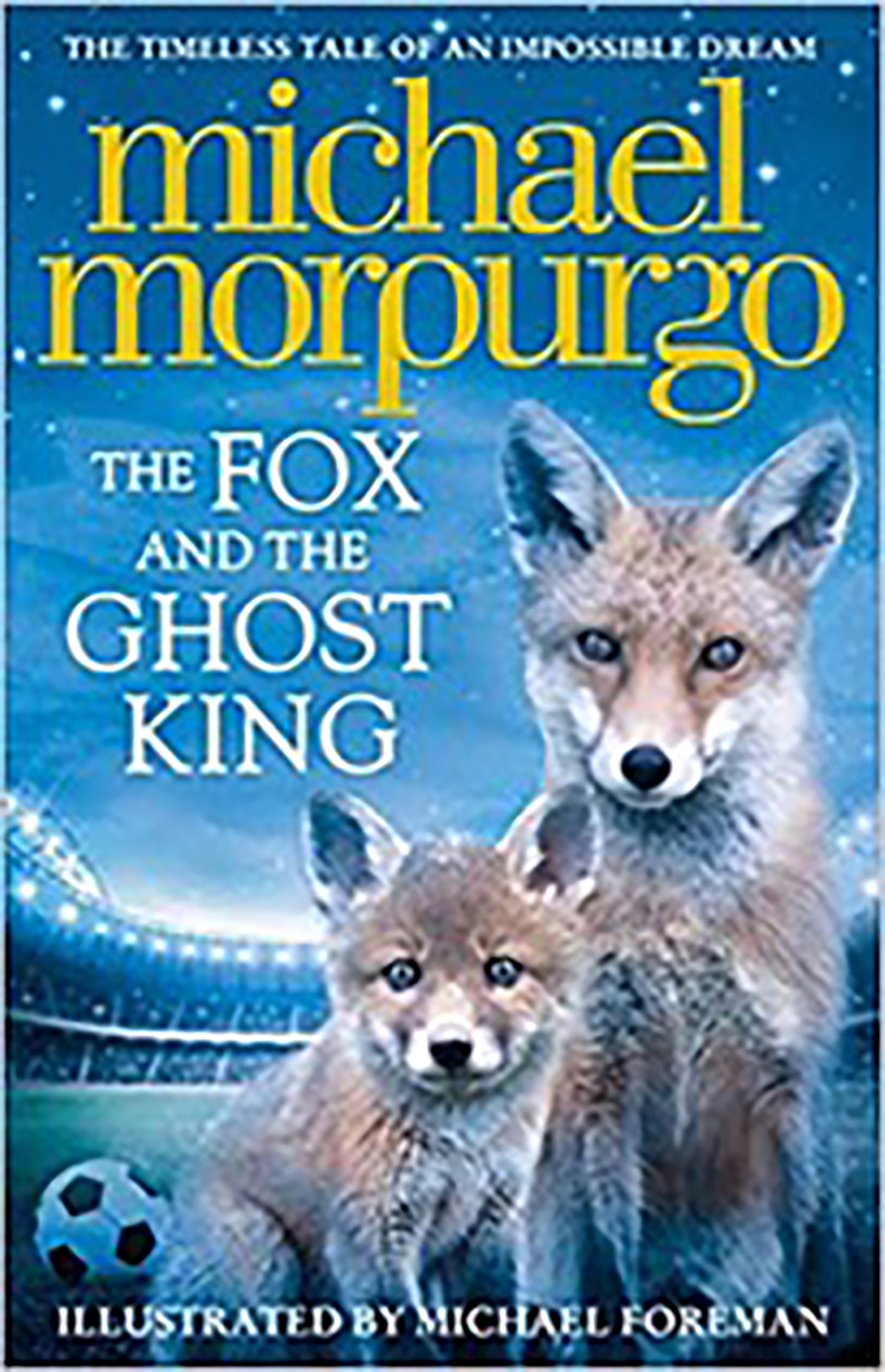 Front cover of a book: The Fox and the Ghost King by Michael Morpurgo