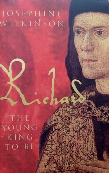 Front cover of a book: Richard The Young King to Be by Josephine Wilkinson